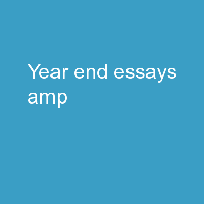 Year End Essays &