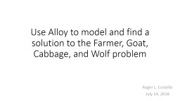 Use Alloy to model and find a solution to the Farmer, Goat, Cabbage, and Wolf problem