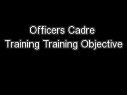 Officers Cadre Training Training Objective