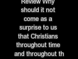 Review Why should it not come as a surprise to us that Christians throughout time and throughout th