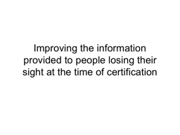 Improving the information provided to people losing their sight at the time of certification