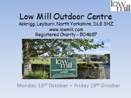 Low Mill Outdoor Centre Askrigg, Leyburn, North Yorkshire, DL8 3HZ