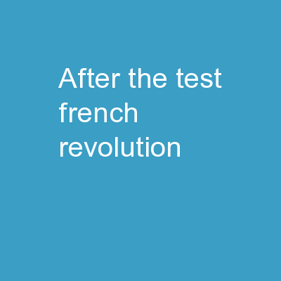 After the Test � French Revolution