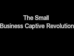 The Small Business Captive Revolution