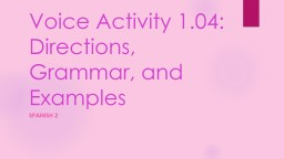 Voice Activity 1.04: Directions, Grammar, and Examples
