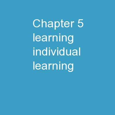 Chapter 5:  Learning Individual learning