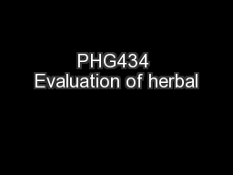 PHG434 Evaluation of herbal