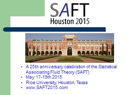 A 25th  anniversary celebration of the Statistical Associating Fluid Theory (SAFT)
