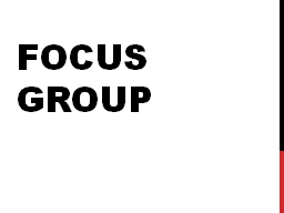 Focus Group What is a focus group?