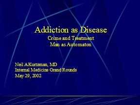 Addiction as Disease Crime and Treatment