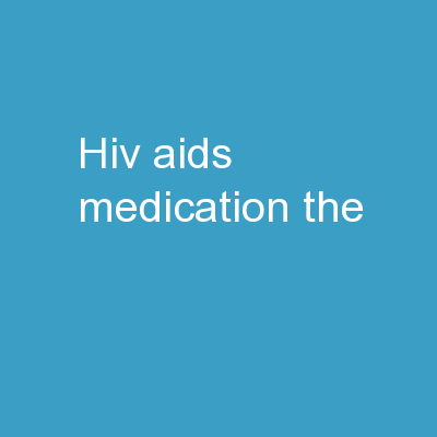 HIV/AIDs Medication:  The