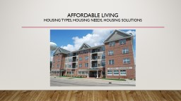 Affordable living Housing types, housing needs, housing solutions