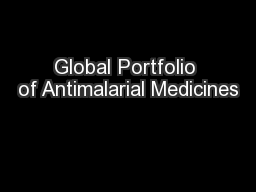 Global Portfolio of Antimalarial Medicines