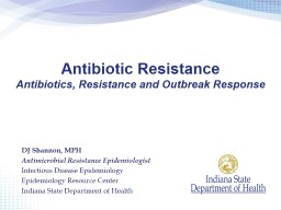 DJ  Shannon, MPH  Antimicrobial Resistance Epidemiologist PowerPoint PPT Presentation