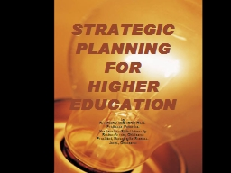 STRATEGIC PLANNING FOR HIGHER EDUCATION