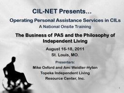 CIL-NET Presents� 1 Operating Personal Assistance Services in CILs