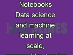 PayPal Notebooks Data science and machine learning at scale, powered by Jupyter
