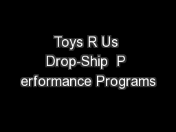 Toys R Us Drop-Ship  P erformance Programs