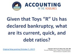 "Given that Toys ""R"" Us has declared bankruptcy, what are its current, quick, and debt ratios?"