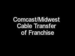 Comcast/Midwest Cable Transfer of Franchise