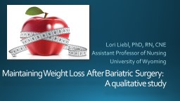 Maintaining Weight Loss  After Bariatric  Surgery: