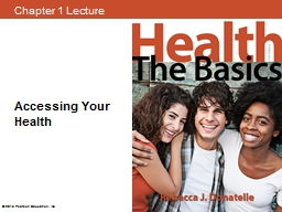 Accessing Your Health © 2015 Pearson Education, Inc.