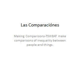 Las  Comparaciónes Making Comparisons-TSWBAT make comparisons of inequality between people and thi