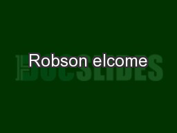 Robson elcome