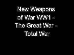 New Weapons of War WW1 - The Great War - Total War