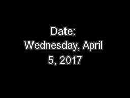 Date: Wednesday, April 5, 2017