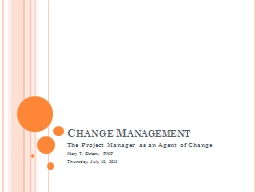 Change Management The Project Manager as an Agent of Change