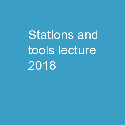 Stations and Tools Lecture 2018