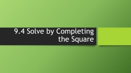 9.4 Solve by Completing the Square