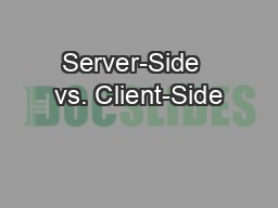 Server-Side  vs. Client-Side