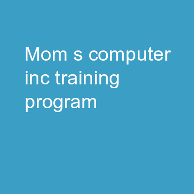 Mom�s Computer, Inc. Training Program