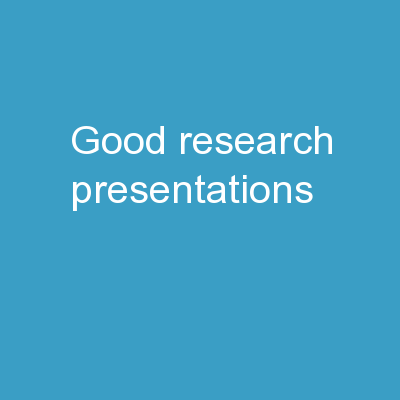 Good Research Presentations