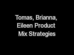 Tomas, Brianna, Eileen Product Mix Strategies