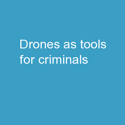 DRONES AS TOOLS FOR CRIMINALS
