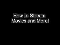 How to Stream Movies and More!