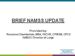 BRIEF NAMSS UPDATE  Provided by: