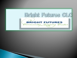 Bright Futures CLC Home About Us PowerPoint PPT Presentation