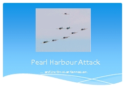 Pearl Harbour Attack … and the Christian Connection. PowerPoint PPT Presentation