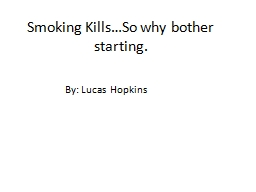 Smoking Kills…So why bother starting.