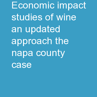 Economic Impact Studies of Wine: An Updated Approach - the Napa County Case
