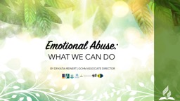 Emotional Abuse:  WHAT WE CAN DO