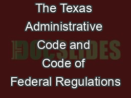 The Texas Administrative Code and Code of Federal Regulations
