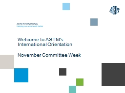 Welcome to ASTM�s International Orientation