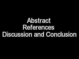 Abstract References Discussion and Conclusion