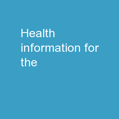 HEALTH INFORMATION   FOR THE