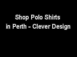 Shop Polo Shirts in Perth - Clever Design